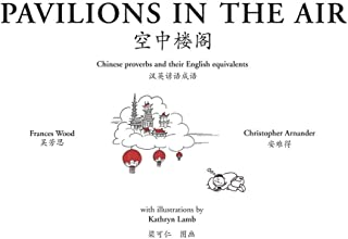 Pavilions in the Air: And Other Chinese Proverbs with English Equivalents