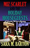 Miz Scarlet and the Holiday Houseguests (A Scarlet Wilson Mystery Book 3)