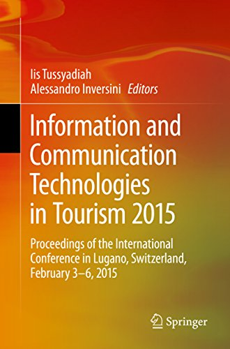 Information and Communication Technologies in Tourism 2015: Proceedings of the International Conference in Lugano, Switzerland, February 3 - 6, 2015 (English Edition)