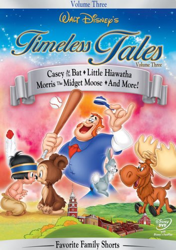 Timeless Tales, Vol. 3 - Casey at the Bat/Little Hiawatha/Morris the Midget Moose