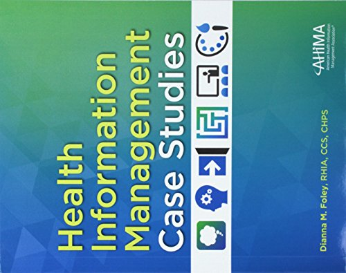 Compare Textbook Prices for Health Information Management Case Studies 1 Edition ISBN 9781584264583 by Foley, Dianne