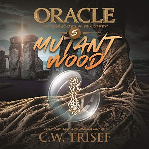 Oracle - Mutant Wood (Vol. 5) audiobook cover art