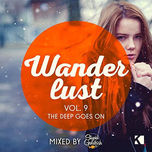 Wanderlust, Vol. 9 (The Deep Goes On! - Mixed by Stupid Goldfish)