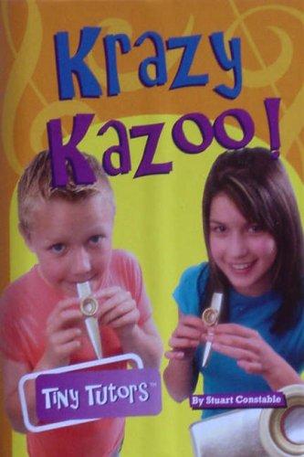 Tiny Tutors: Krazy Kazoo: Noten, Zubehör für Kazoo (Tiny Tutors S.)