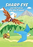 SHARP EYE and the Falcon Who Was Trapped (Sharp Eye Series) (English Edition)