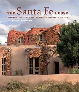The Santa Fe House: Historic Residences, Enchanting Adobes and Romantic Revivals