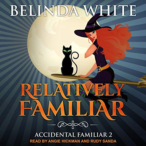 Accidental Familiar Series 2, Relatively Familiar Audiobook By Belinda White cover art