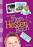 Mein Hessen-Buch: Wissensspaß für schlaue Kinder