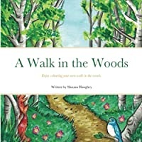 A Walk in the Woods: Enjoy colouring your own walk in the woods.