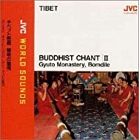 Tibet: Buddhist Chant 2 - Jvc World Sounds by Gyuto Monastery Bomdila (2000-08-02)