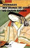 Journaux des dames de cour du Japon ancien - Editions Philippe Picqier - 01/01/1998