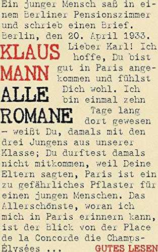 Klaus Mann - Alle Romane: Der Vulkan. Mephisto. Symphonie Pathétique. Flucht in den Norden. Treffpunkt im Unendlichen. Alexander. Der fromme Tanz.