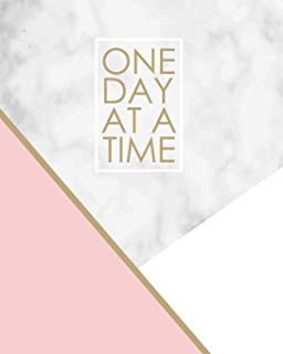 One Day at a Time - 18 Month Planner: Pink Gold and Marble Texture Recovery Oriented Daily Weekly and Monthly Views with N...