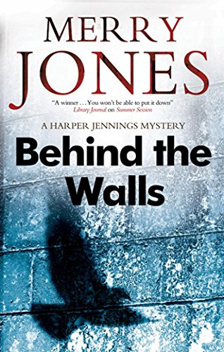 Book: Behind the Walls -  A Harper Jennings Mystery by Merry Jones