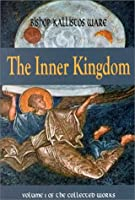 The Inner Kingdom: The Collected Works (Kallistos Ware Works)