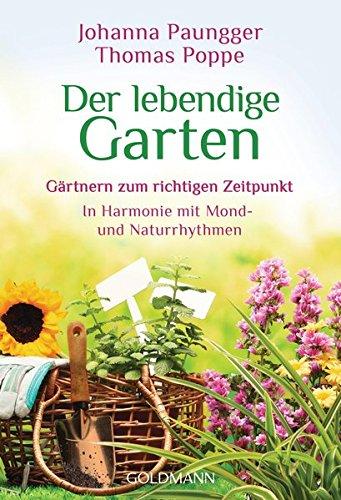 Paungger, Johanna<br />Der lebendige Garten: Gärtnern zum richtigen Zeitpunkt