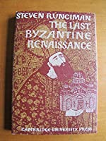 The Last Byzantine Renaissance (Cambridge Texts and Studies in the History of Education)