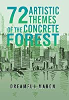 72 Artistic Themes of the Concrete Forest