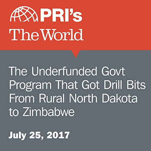 The Underfunded Govt Program That Got Drill Bits From Rural North Dakota to Zimbabwe audiobook cover art