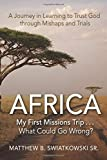 Africa: My First Missions Trip . . . What Could Go Wrong?