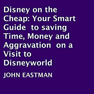 Disney on the Cheap: Your Smart Guide to Saving Time, Money and Aggravation on a Visit to Disneyworld audiobook cover art