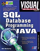 Visual Developer SQL Database Programming with Java: Creating Fast, Efficient Database Applications for the Web