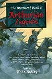 The Mammoth Book of Arthurian Legends (Mammoth Books)