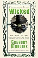 Wicked: The Life and Times of the Wicked Witch of the West (The Wicked Years)