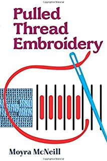 Pulled Thread Embroidery (Dover Embroidery, Needlepoint)