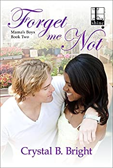 Forget Me Not (Mama's Boys Book 2) by [Crystal B. Bright]