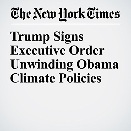 Trump Signs Executive Order Unwinding Obama Climate Policies copertina