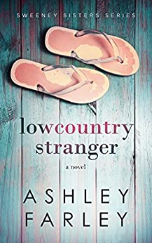 Lowcountry Stranger (Sweeney Sisters Series Book 2) by [Ashley Farley]