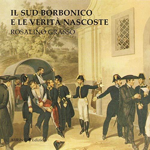 Il Sud Borbonico e le Verità Nascoste copertina