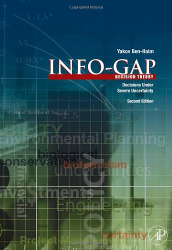 Info-Gap Decision Theory: Decisions Under Severe Uncertainty (English Edition)