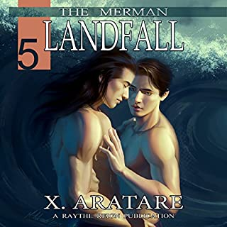 Landfall (M/M, Gay Merman Romance)     The Merman, Book 5              By:                                                                                                                                 X. Aratare                               Narrated by:                                                                                                                                 Chris Patton                      Length: 5 hrs and 35 mins     126 ratings     Overall 4.5