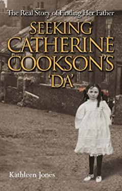 Seeking Catherine Cookson's 'Da