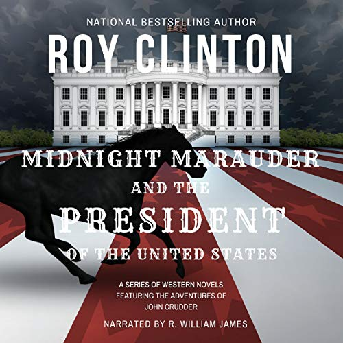 Midnight Marauder and the President of the United States audiobook cover art