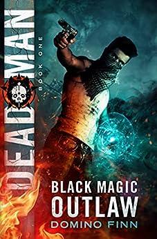 Dead Man (Black Magic Outlaw Book 1) by [Domino Finn]
