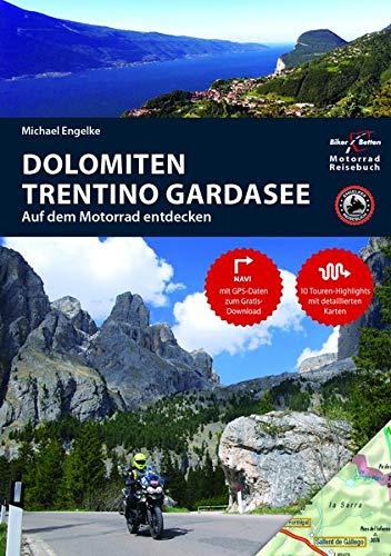 Motorradreiseführer Dolomiten, Trentino, Südtirol, Gardasee: BikerBetten Motorradreisebuch