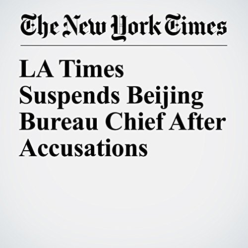 LA Times Suspends Beijing Bureau Chief After Accusations copertina