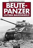 Beutepanzer unterm Balkenkreuz. - Werner Regenberg