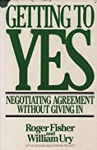 Getting to Yes: Negotiating Agreement Without Giving in by Roger Fisher (1-Sep-1981) Hardcover