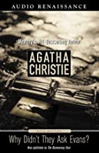 Why Didn't They Ask Evans?: Agatha Christie Audio Mystery