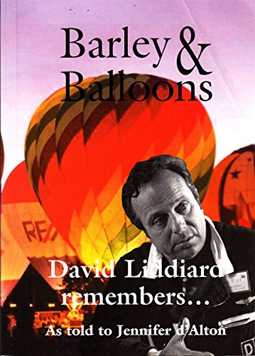 Barley and Ballons as Told by David Liddiard