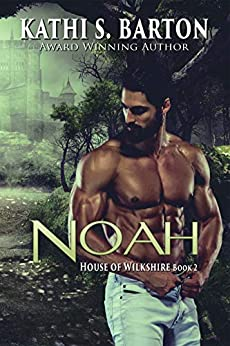 Noah: House of Wilkshire ― Erotic Paranormal Dragon Shifter Romance by [Kathi S. Barton]