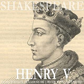 Henry V                   By:                                                                                                                                 William Shakespeare                               Narrated by:                                                                                                                                 Ian McKellen,                                                                                        William Squire,                                                                                        Trevor Nunn                      Length: 2 hrs and 42 mins     27 ratings     Overall 4.2