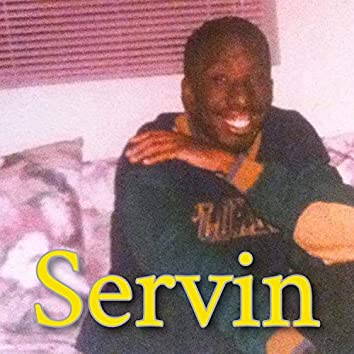 Servin'