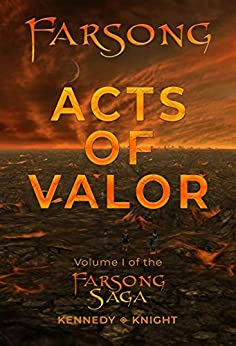 Farsong: Acts of Valor: Volume I of the Farsong Saga by [David Kennedy, Stephen Knight]