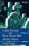 Eine Messe für all die Toten: Kriminalroman. Ein Fall für Inspector Morse 4 (metro)