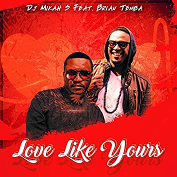 Love Like Yours (feat. Brian Temba)
